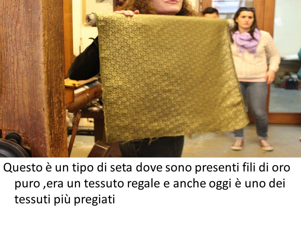 Questo è un tipo di seta dove sono presenti fili di oro puro,era un tessuto regale e anche oggi è uno dei tessuti più pregiati