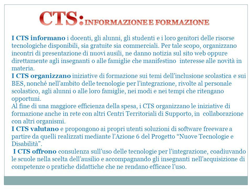 I CTS informano i docenti, gli alunni, gli studenti e i loro genitori delle risorse tecnologiche disponibili, sia gratuite sia commerciali.