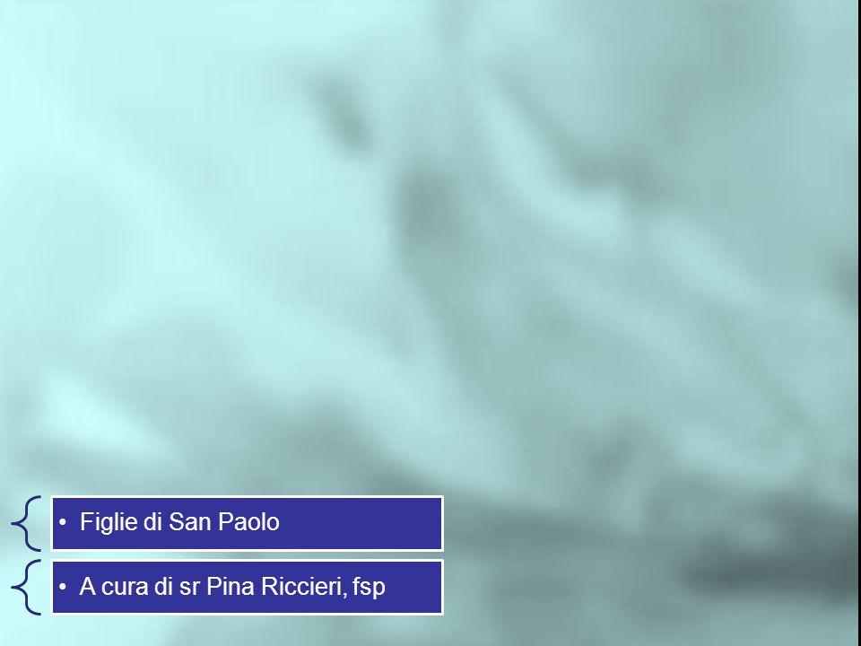Figlie di San Paolo A cura di sr Pina Riccieri, fsp