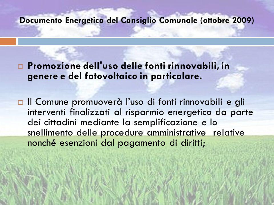 Documento Energetico del Consiglio Comunale (ottobre 2009) Promozione dell'uso delle fonti rinnovabili, in genere e del fotovoltaico in particolare. I
