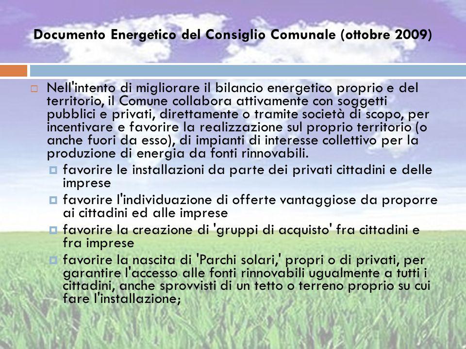 Documento Energetico del Consiglio Comunale (ottobre 2009) Nell'intento di migliorare il bilancio energetico proprio e del territorio, il Comune colla