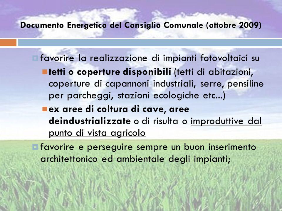 Documento Energetico del Consiglio Comunale (ottobre 2009) favorire la realizzazione di impianti fotovoltaici su tetti o coperture disponibili (tetti