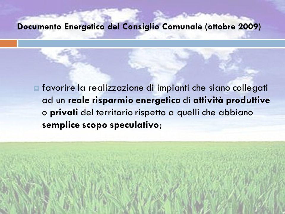 Documento Energetico del Consiglio Comunale (ottobre 2009) favorire la realizzazione di impianti che siano collegati ad un reale risparmio energetico
