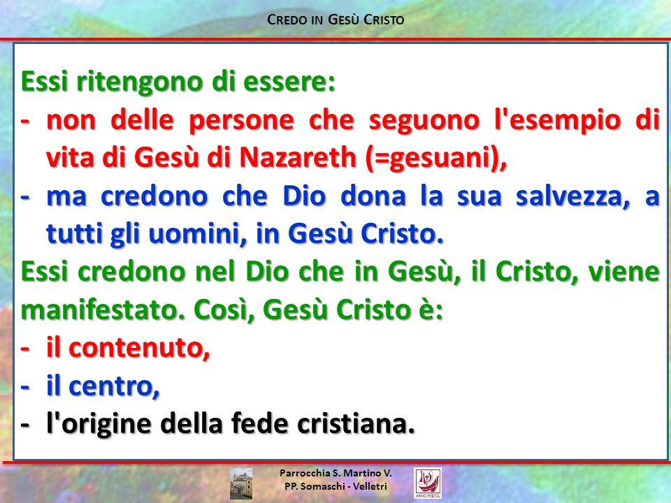 Parrocchia S. Martino V. PP. Somaschi - Velletri Essi ritengono di essere: -non delle persone che seguono l'esempio di vita di Gesù di Nazareth (=gesu