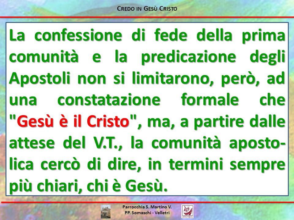 Parrocchia S. Martino V. PP. Somaschi - Velletri La confessione di fede della prima comunità e la predicazione degli Apostoli non si limitarono, però,