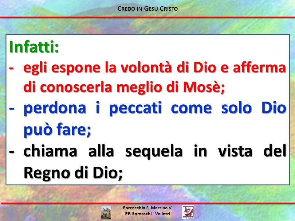 Parrocchia S. Martino V. PP. Somaschi - Velletri Infatti: -egli espone la volontà di Dio e afferma di conoscerla meglio di Mosè; -perdona i peccati co