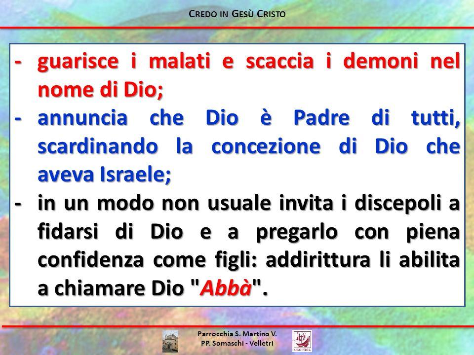 Parrocchia S. Martino V. PP. Somaschi - Velletri -guarisce i malati e scaccia i demoni nel nome di Dio; -annuncia che Dio è Padre di tutti, scardinand