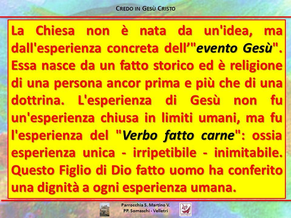 Parrocchia S. Martino V. PP. Somaschi - Velletri La Chiesa non è nata da un'idea, ma dall'esperienza concreta dell