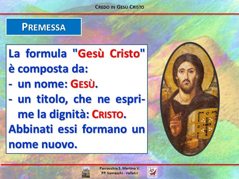 Parrocchia S. Martino V. PP. Somaschi - Velletri P REMESSA C REDO IN G ESÙ C RISTO La formula