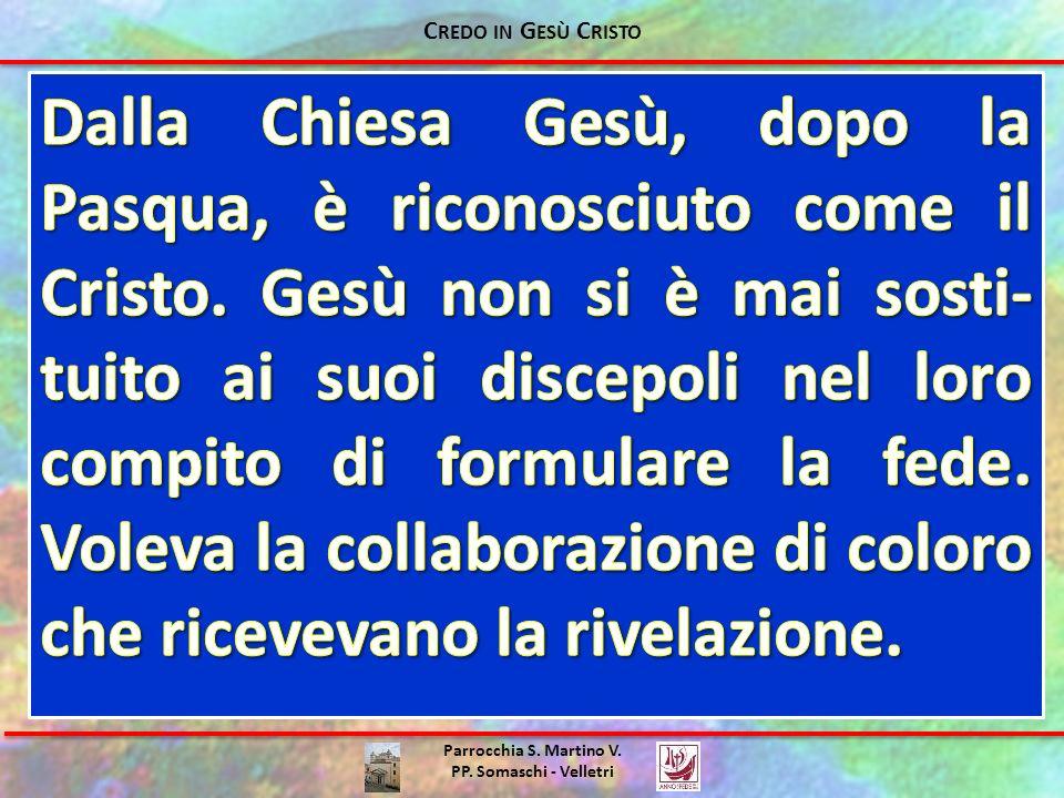 Parrocchia S. Martino V. PP. Somaschi - Velletri C REDO IN G ESÙ C RISTO
