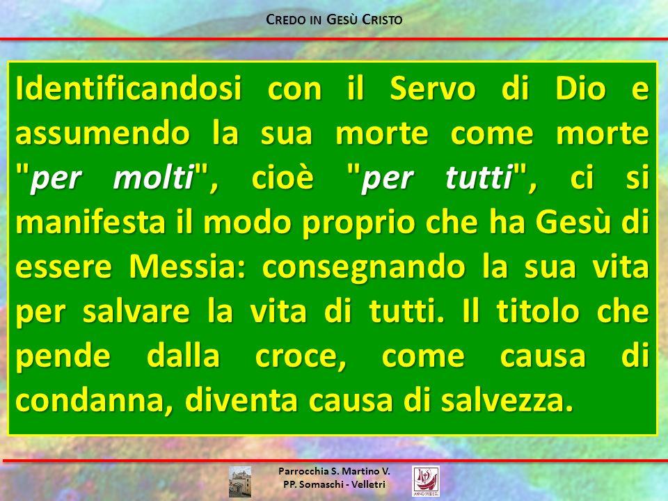 Parrocchia S. Martino V. PP. Somaschi - Velletri Identificandosi con il Servo di Dio e assumendo la sua morte come morte
