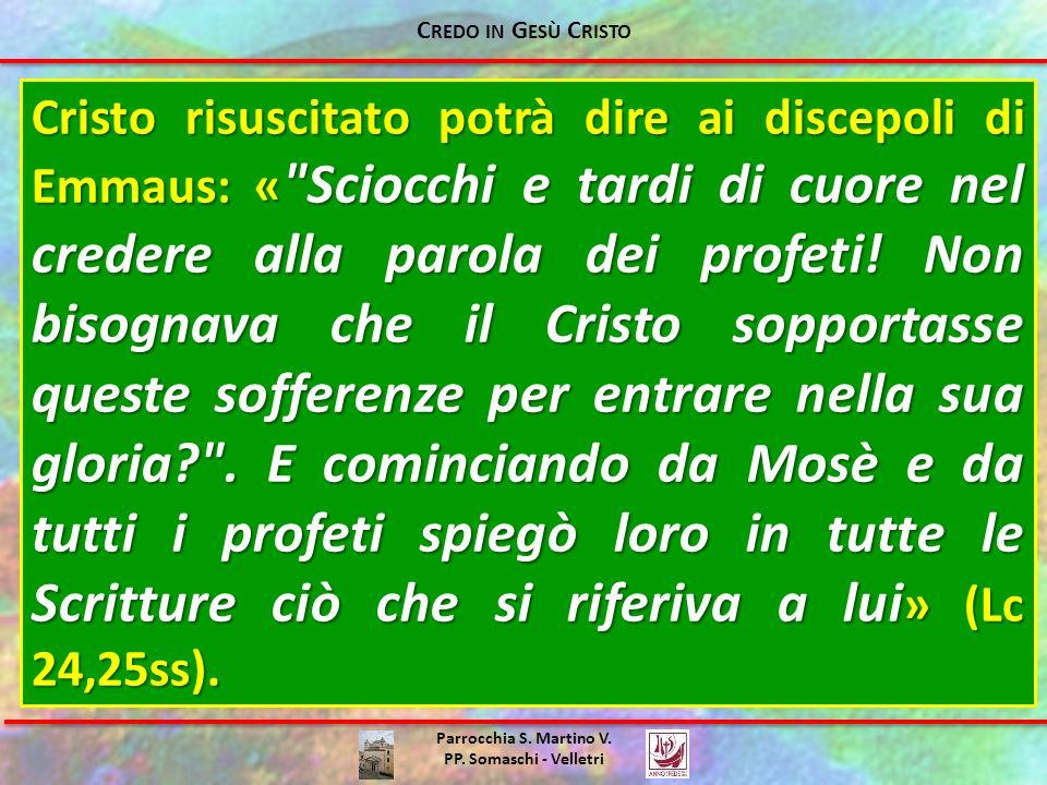 Parrocchia S. Martino V. PP. Somaschi - Velletri Cristo risuscitato potrà dire ai discepoli di Emmaus: «
