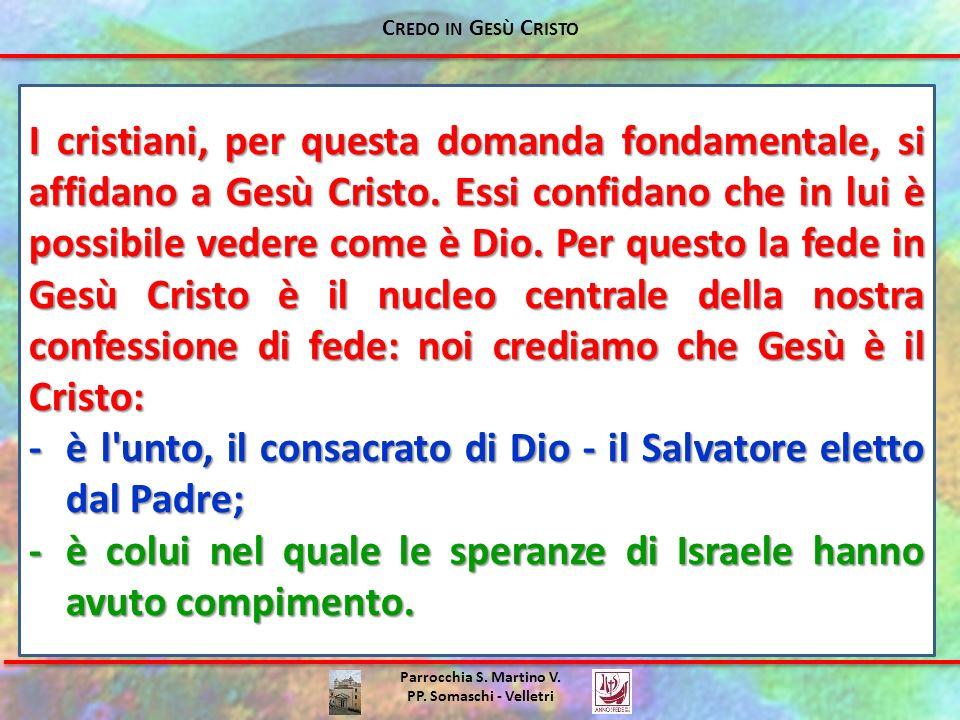 Parrocchia S. Martino V. PP. Somaschi - Velletri I cristiani, per questa domanda fondamentale, si affidano a Gesù Cristo. Essi confidano che in lui è