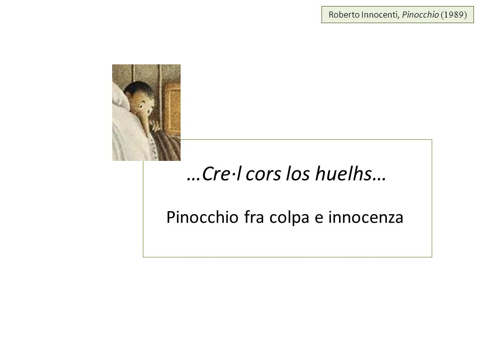 Roberto Innocenti, Pinocchio (1989) …Cre·l cors los huelhs… Pinocchio fra colpa e innocenza