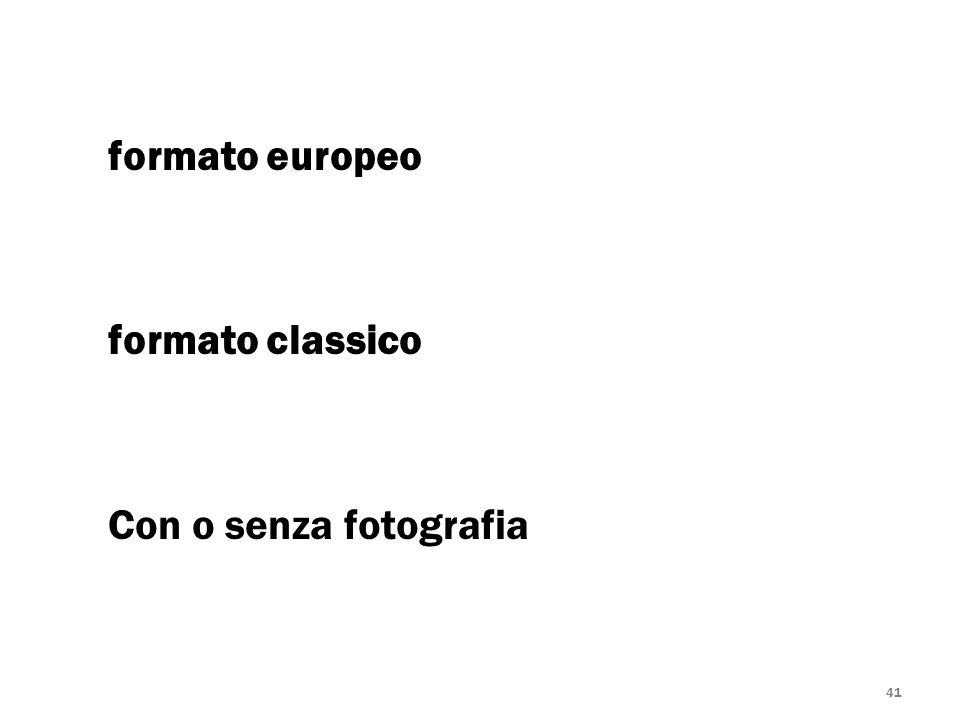 41 formato europeo formato classico Con o senza fotografia