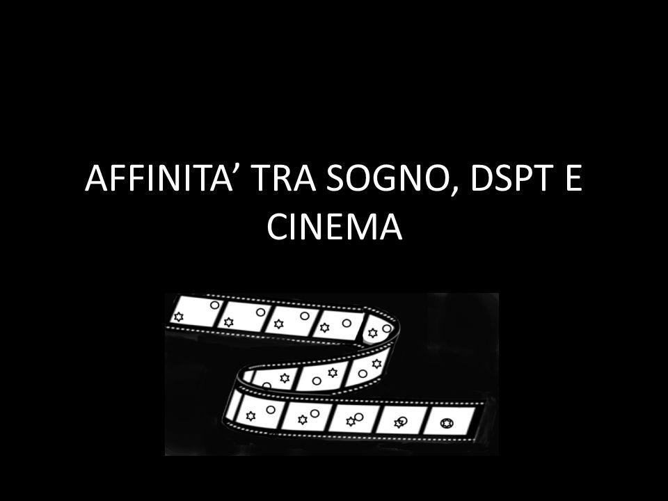 AFFINITA TRA SOGNO, DSPT E CINEMA