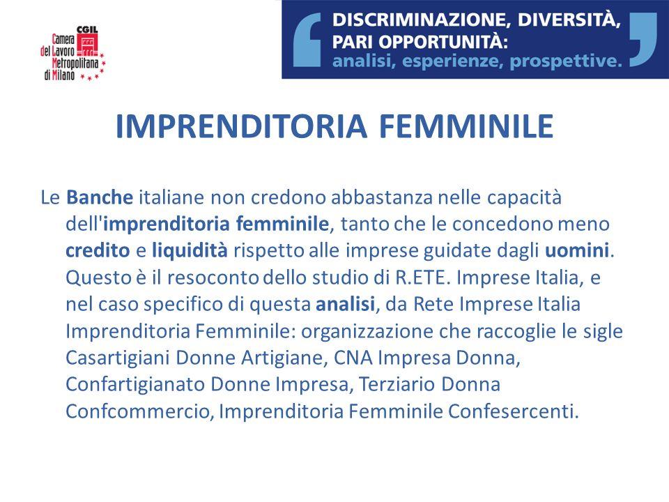 IMPRENDITORIA FEMMINILE Le Banche italiane non credono abbastanza nelle capacità dell'imprenditoria femminile, tanto che le concedono meno credito e l