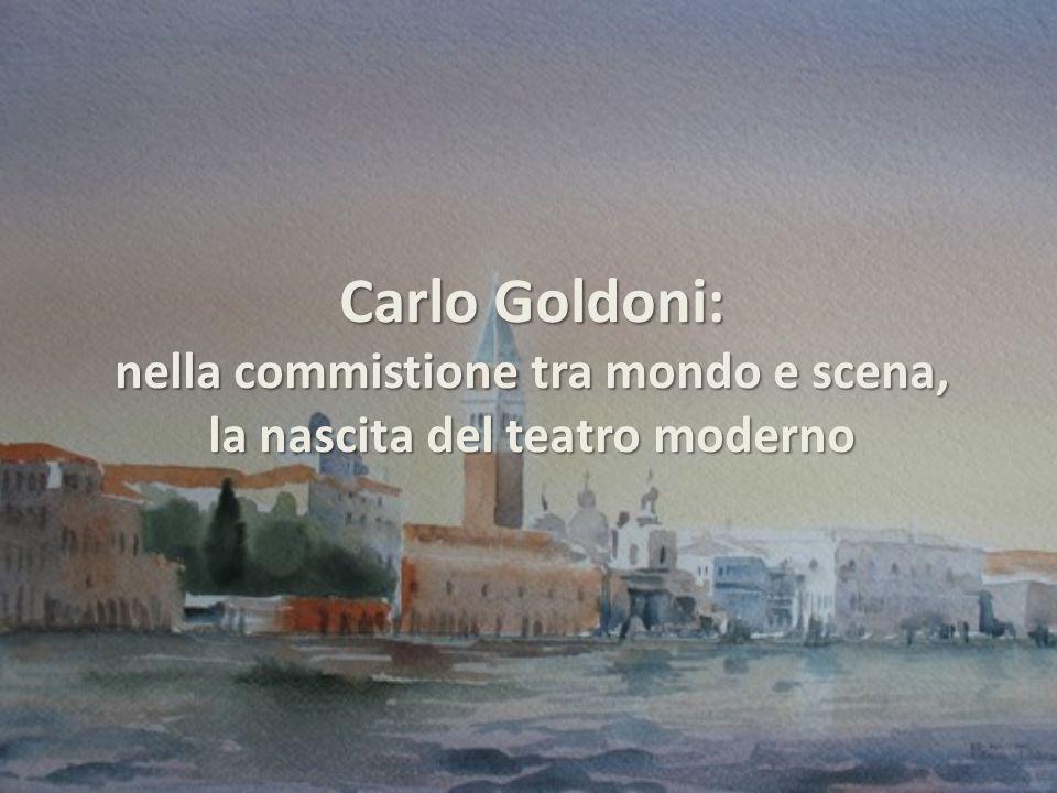 Carlo Goldoni: nella commistione tra mondo e scena, la nascita del teatro moderno