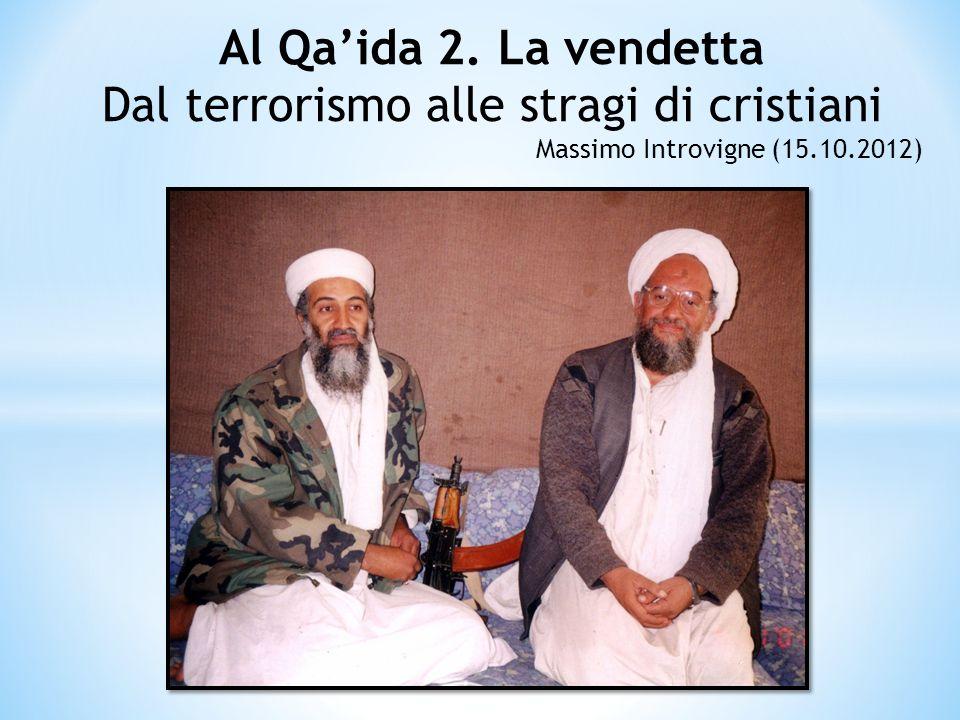 Al Qaida 2. La vendetta Dal terrorismo alle stragi di cristiani Massimo Introvigne (15.10.2012)