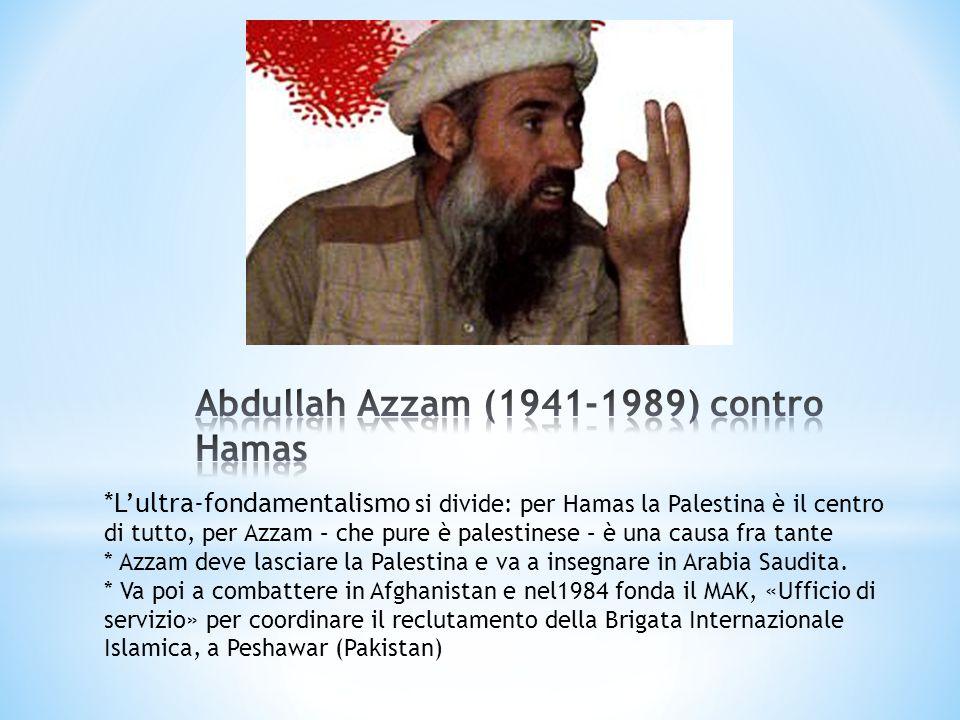 *Lultra-fondamentalismo si divide: per Hamas la Palestina è il centro di tutto, per Azzam – che pure è palestinese – è una causa fra tante * Azzam dev