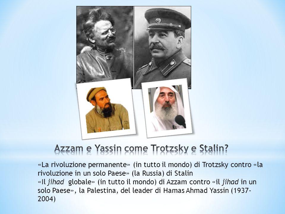 «La rivoluzione permanente» (in tutto il mondo) di Trotzsky contro «la rivoluzione in un solo Paese» (la Russia) di Stalin «Il jihad globale» (in tutt