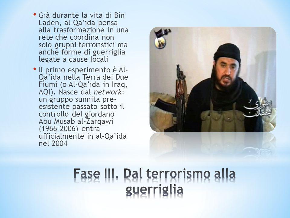 Già durante la vita di Bin Laden, al-Qaida pensa alla trasformazione in una rete che coordina non solo gruppi terroristici ma anche forme di guerrigli