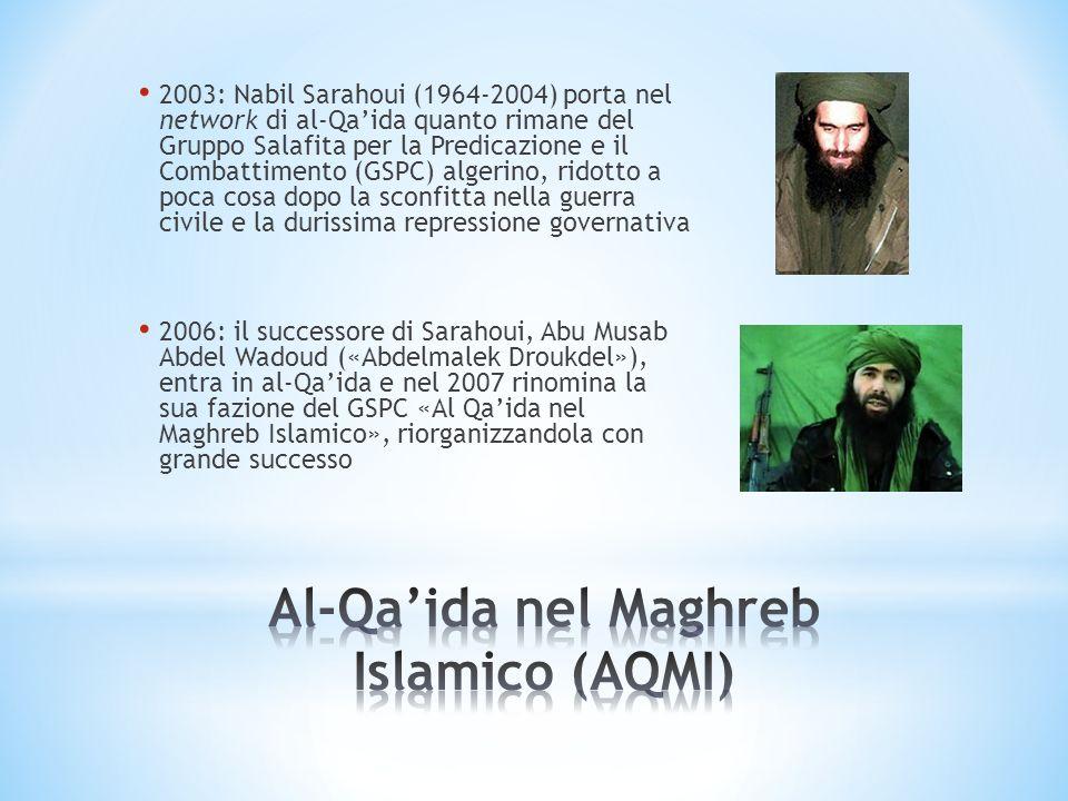 2003: Nabil Sarahoui (1964-2004) porta nel network di al-Qaida quanto rimane del Gruppo Salafita per la Predicazione e il Combattimento (GSPC) algerin