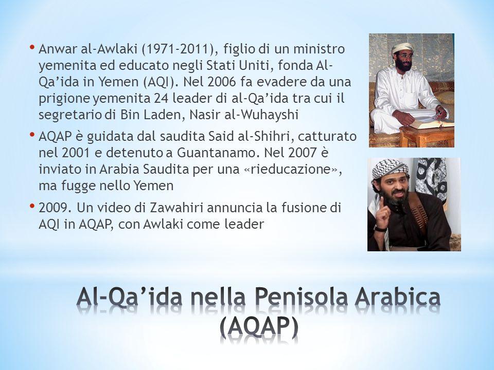 Anwar al-Awlaki (1971-2011), figlio di un ministro yemenita ed educato negli Stati Uniti, fonda Al- Qaida in Yemen (AQI). Nel 2006 fa evadere da una p