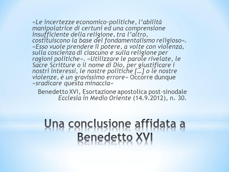 «Le incertezze economico-politiche, labilità manipolatrice di certuni ed una comprensione insufficiente della religione, tra laltro, costituiscono la