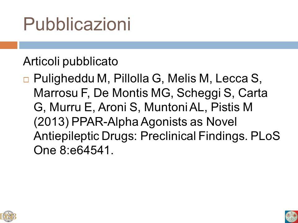 Pubblicazioni Articoli pubblicato Puligheddu M, Pillolla G, Melis M, Lecca S, Marrosu F, De Montis MG, Scheggi S, Carta G, Murru E, Aroni S, Muntoni A