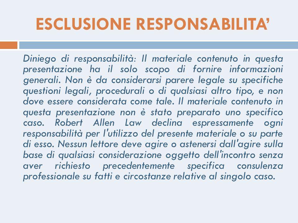 ESCLUSIONE RESPONSABILITA Diniego di responsabilità: Il materiale contenuto in questa presentazione ha il solo scopo di fornire informazioni generali.