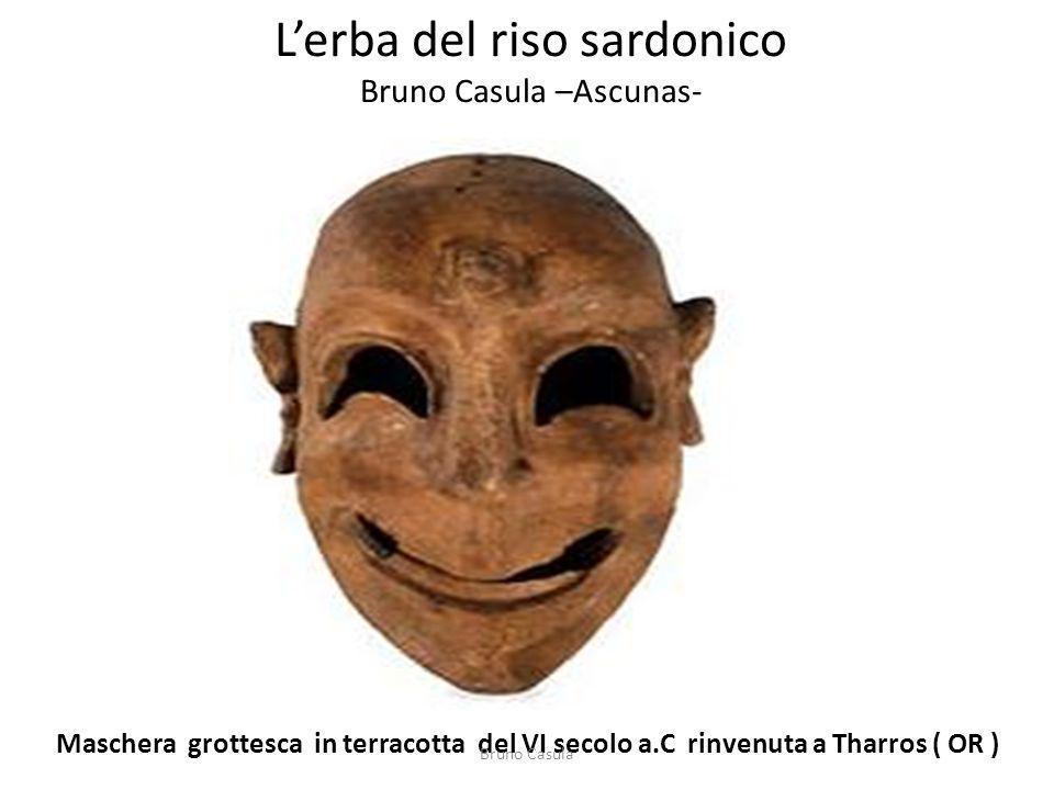 Il riso sardonico Gli antichi scrittori greci e latini, conoscevano molto bene la leggenda del riso sardonico.