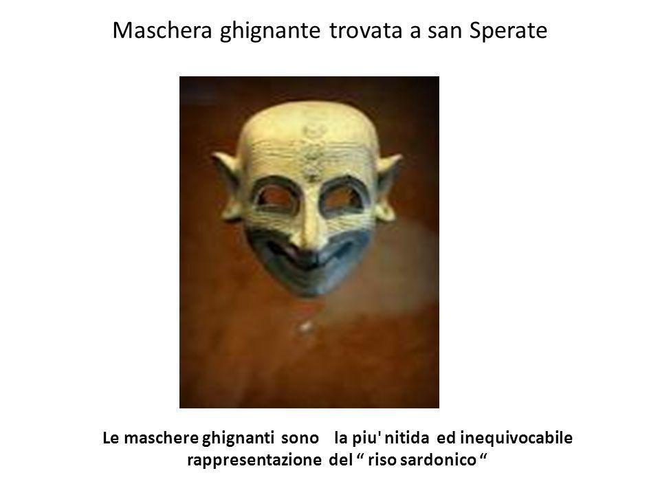 Maschera ghignante trovata a san Sperate Le maschere ghignanti sono la piu' nitida ed inequivocabile rappresentazione del riso sardonico