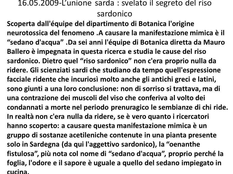 16.05.2009-Lunione sarda : svelato il segreto del riso sardonico Scoperta dall'équipe del dipartimento di Botanica l'origine neurotossica del fenomeno