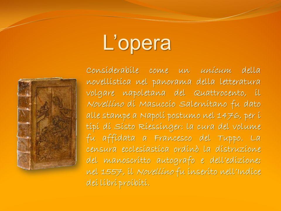 Lopera Considerabile come un unicum della novellistica nel panorama della letteratura volgare napoletana del Quattrocento, il Novellino di Masuccio Sa