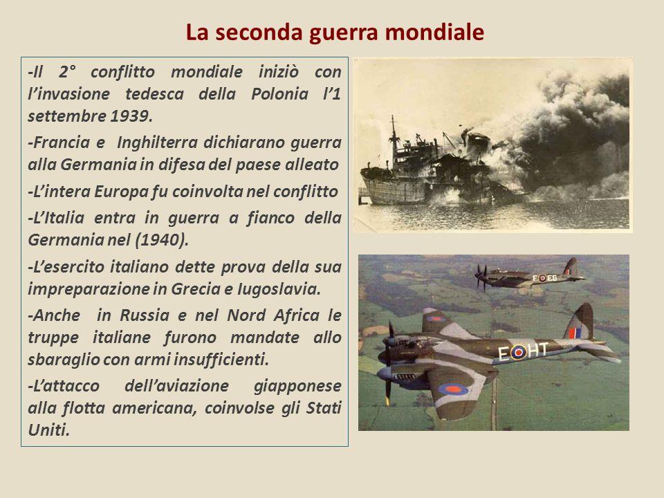 La seconda guerra mondiale -Il 2° conflitto mondiale iniziò con linvasione tedesca della Polonia l1 settembre 1939. -Francia e Inghilterra dichiarano