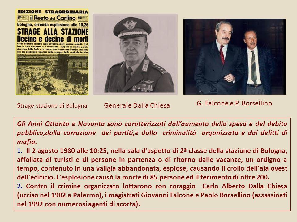 S trage stazione di Bologna G. Falcone e P. Borsellino Generale Dalla Chiesa Gli Anni Ottanta e Novanta sono caratterizzati dallaumento della spesa e