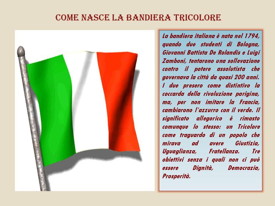 Come nasce la bandiera tricolore La bandiera italiana è nata nel 1794, quando due studenti di Bologna, Giovanni Battista De Rolandis e Luigi Zamboni, tentarono una sollevazione contro il potere assolutista che governava la città da quasi 200 anni.