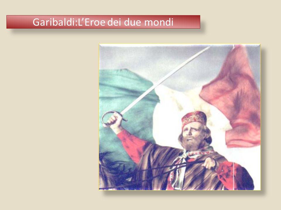 Garibaldi:LEroe dei due mondi