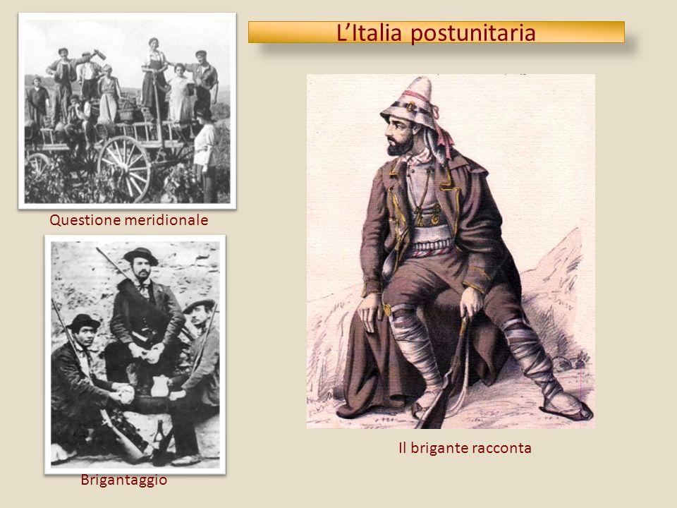 LItalia postunitaria Questione meridionale Brigantaggio Il brigante racconta