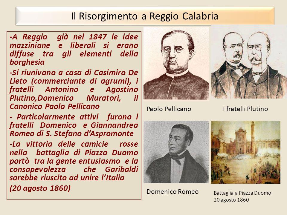 Il Risorgimento a Reggio Calabria - A Reggio già nel 1847 le idee mazziniane e liberali si erano diffuse tra gli elementi della borghesia -Si riunivan