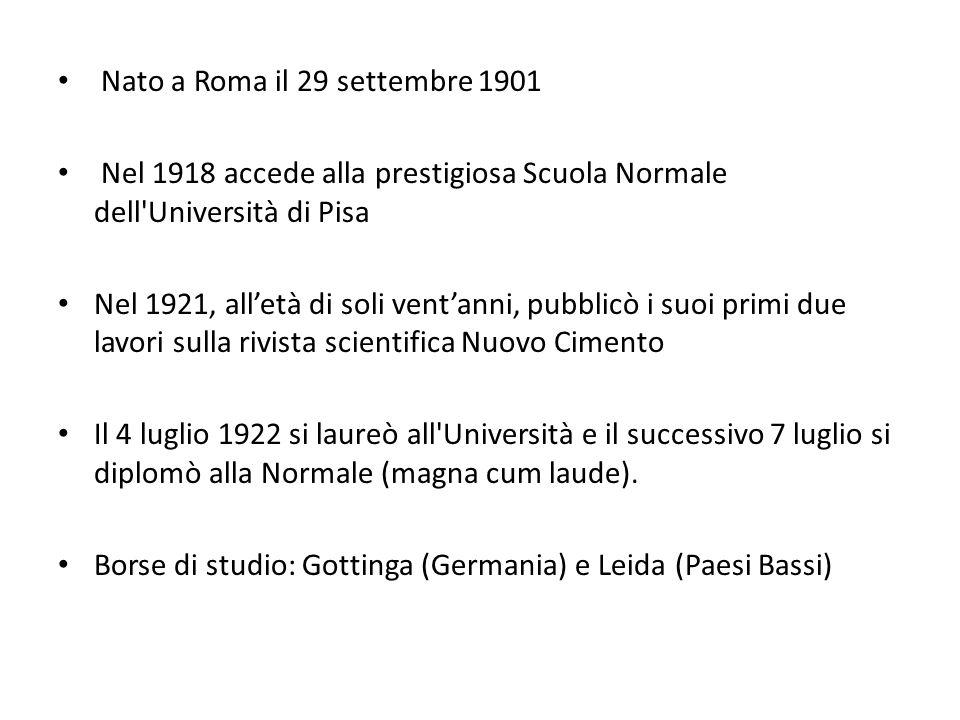 Nato a Roma il 29 settembre 1901 Nel 1918 accede alla prestigiosa Scuola Normale dell'Università di Pisa Nel 1921, alletà di soli ventanni, pubblicò i