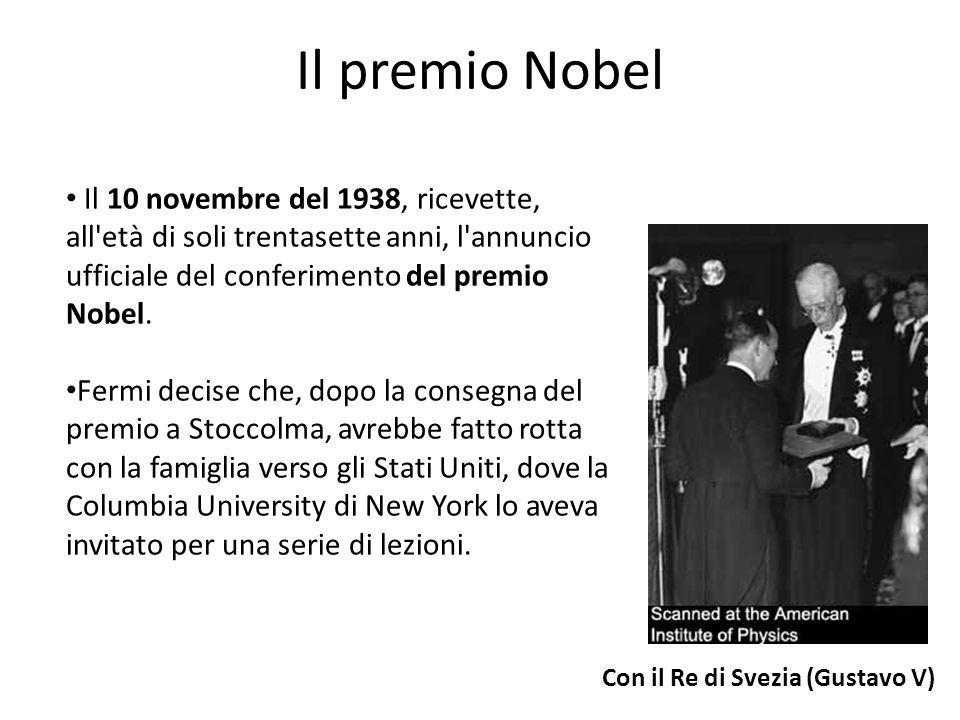 Il 10 novembre del 1938, ricevette, all'età di soli trentasette anni, l'annuncio ufficiale del conferimento del premio Nobel. Fermi decise che, dopo l