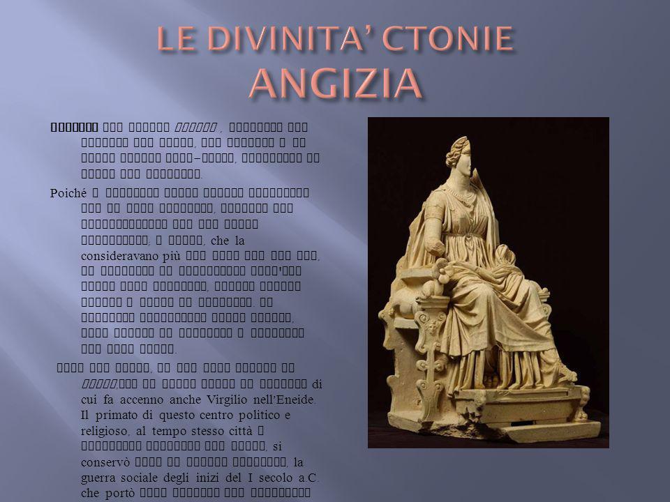 Angizia dal latino anguis, serpente era adorata dai Marsi, dai Peligni e da altri popoli osco - umbri, associata al culto dei serpenti. Poiché i serpe