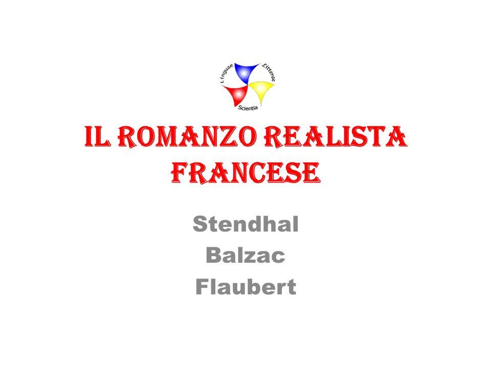 Il romanzo realista francese Stendhal Balzac Flaubert