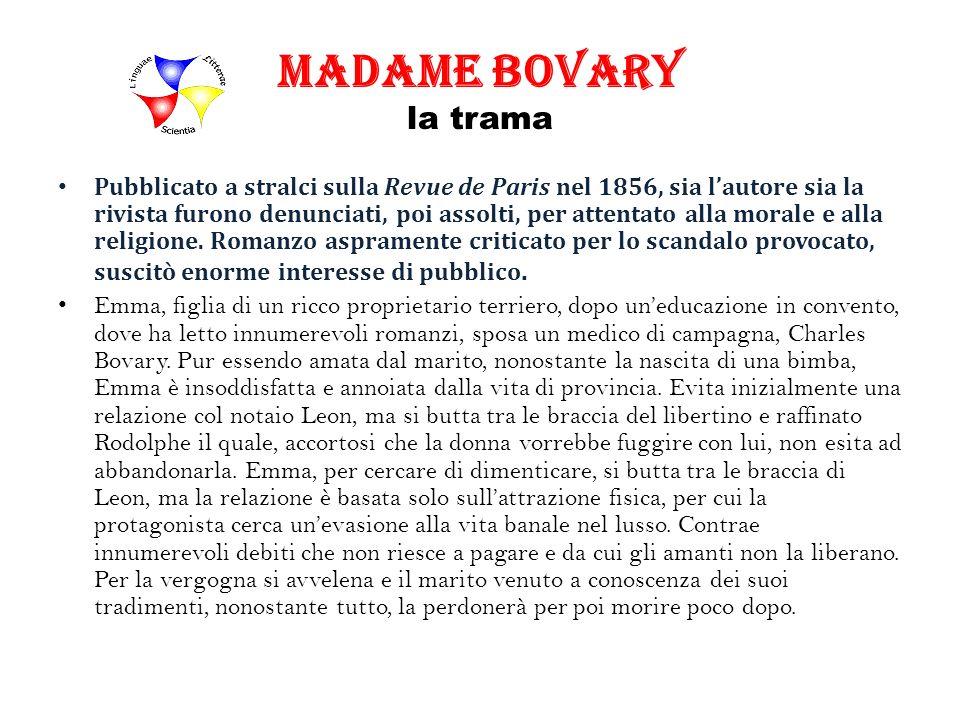 Madame Bovary la trama Pubblicato a stralci sulla Revue de Paris nel 1856, sia lautore sia la rivista furono denunciati, poi assolti, per attentato al