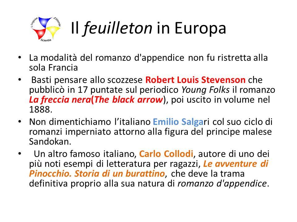 Il feuilleton in Europa La modalità del romanzo d'appendice non fu ristretta alla sola Francia Basti pensare allo scozzese Robert Louis Stevenson che
