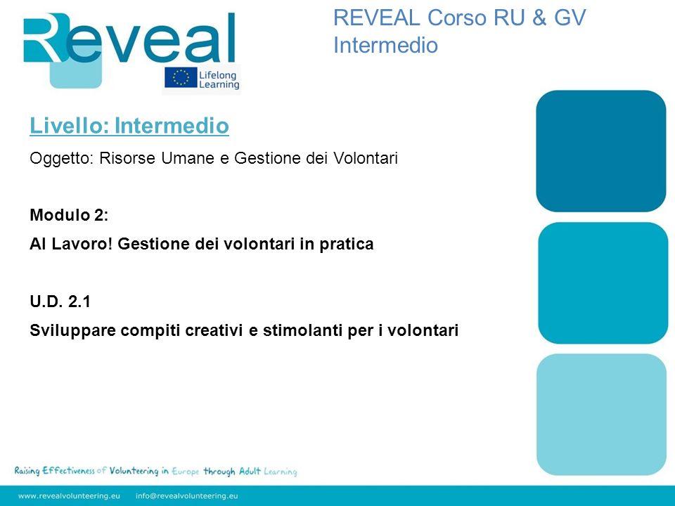 Livello: Intermedio Oggetto: Risorse Umane e Gestione dei Volontari Modulo 2: Al Lavoro.