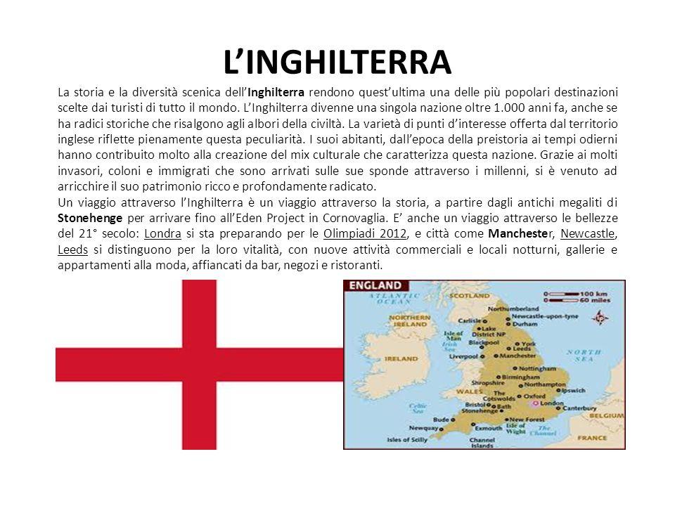 LINGHILTERRA La storia e la diversità scenica dellInghilterra rendono questultima una delle più popolari destinazioni scelte dai turisti di tutto il mondo.