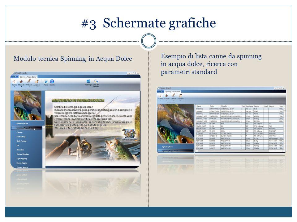 #3 Schermate grafiche Modulo tecnica Spinning in Acqua Dolce Esempio di lista canne da spinning in acqua dolce, ricerca con parametri standard